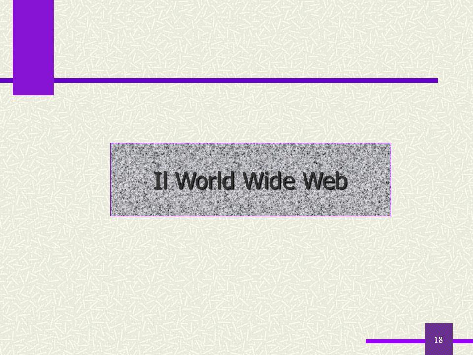 17 Internet: la diffusione 2 Negli USA, lultima parte del DNS non identifica lo stato, ma il tipo di sito: commerciale (.biz,.com), universitario (.ed