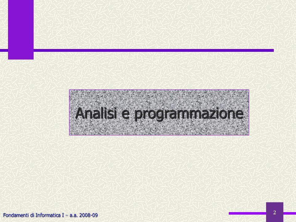 Fondamenti di Informatica I a.a. 2008-09 2 Analisi e programmazione