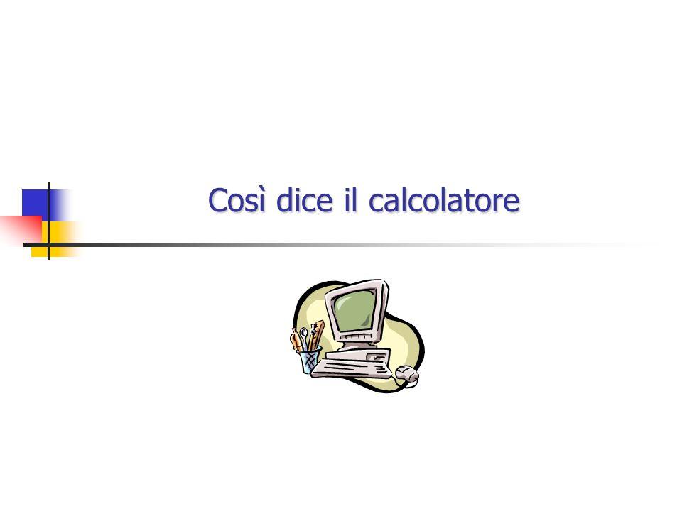 Così dice il calcolatore