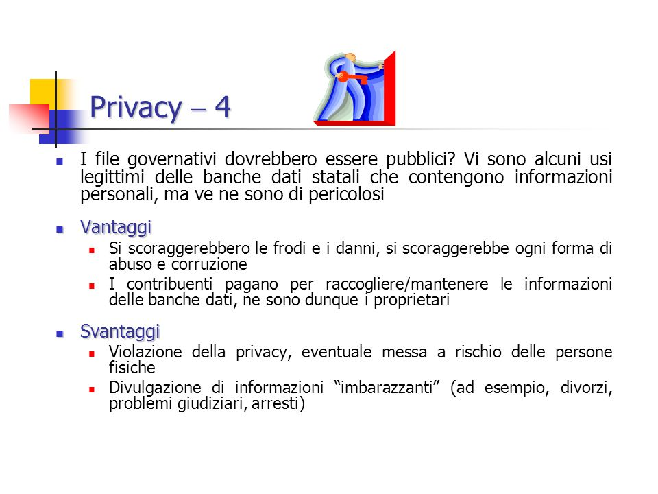 Privacy 4 I file governativi dovrebbero essere pubblici.