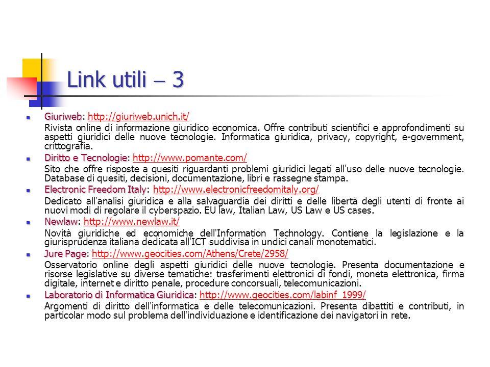 Link utili 3 Giuriweb Giuriweb: http://giuriweb.unich.it/http://giuriweb.unich.it/ Rivista online di informazione giuridico economica.