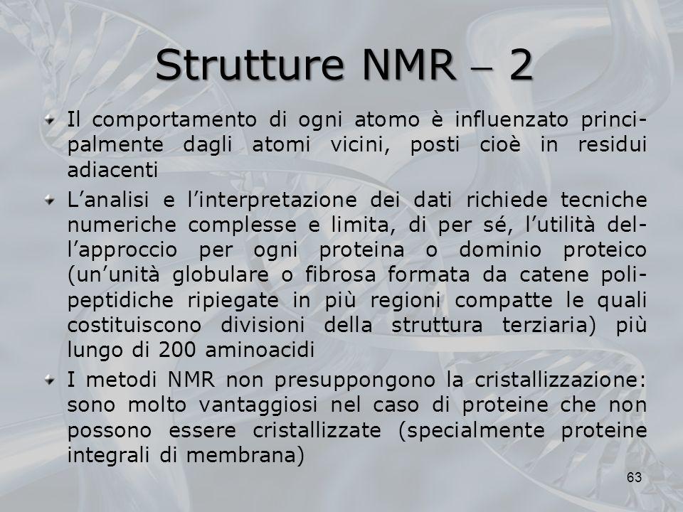 Strutture NMR 2 Il comportamento di ogni atomo è influenzato princi- palmente dagli atomi vicini, posti cioè in residui adiacenti Lanalisi e linterpre