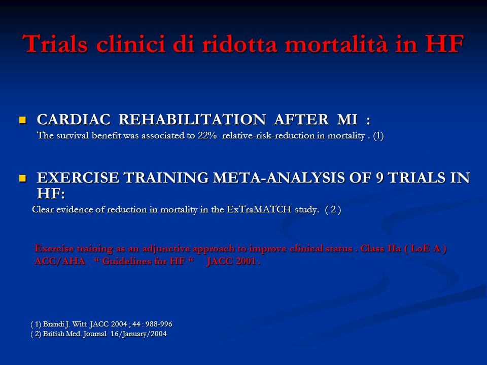Trials clinici di ridotta mortalità in HF CARDIAC REHABILITATION AFTER MI : CARDIAC REHABILITATION AFTER MI : The survival benefit was associated to 2