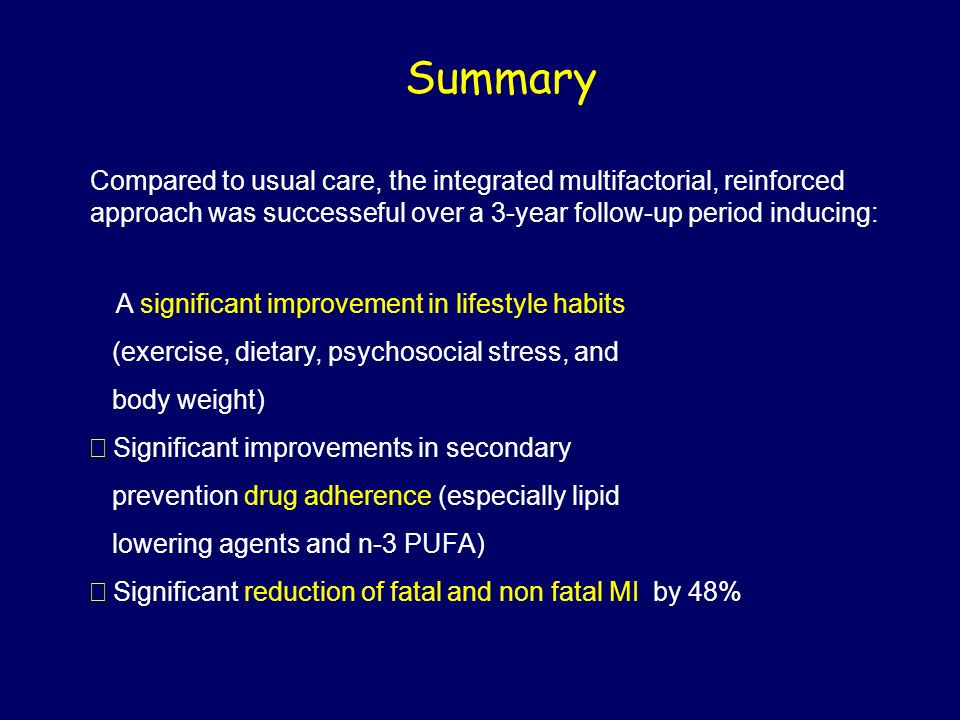 Summary Compared to usual care, the integrated multifactorial, reinforced approach was successeful over a 3-year follow-up period inducing: A signific