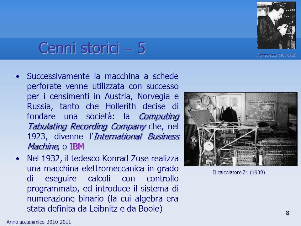 Anno accademico 2010-2011 8 Computing Tabulating Recording Company International Business MachineIBMSuccessivamente la macchina a schede perforate ven