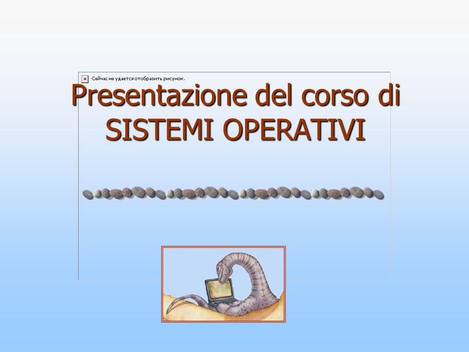 Presentazione del corso di SISTEMI OPERATIVI