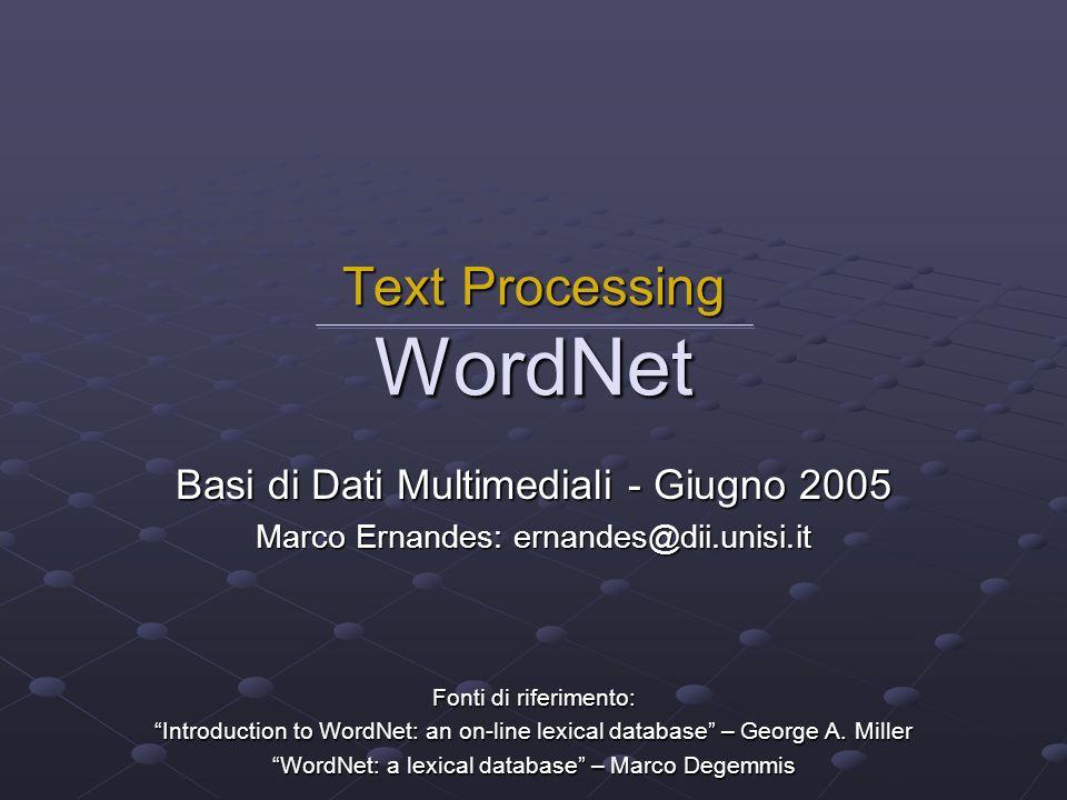 2 Cosè WordNet Cosè WordNet E nato a Princeton (1985) dal gruppo di linguistica e psicolinguistica.