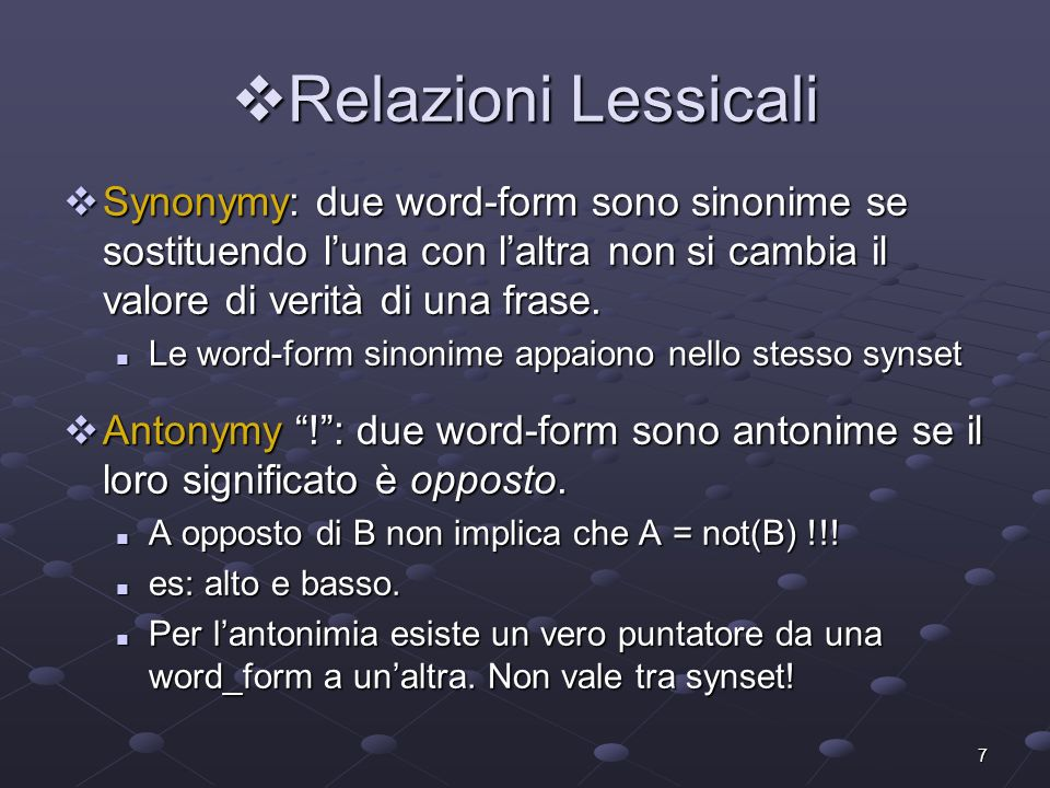 8 Relazioni semantiche 1 Relazioni semantiche 1 Hyponymy ~ : relazione is a (sottoinsieme).