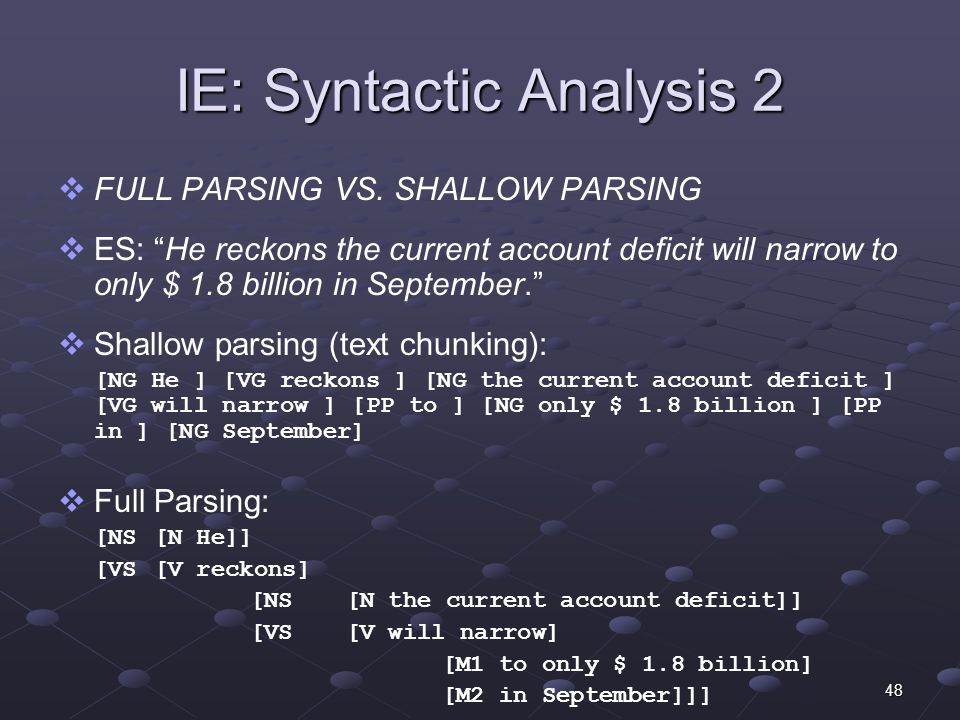 48 IE: Syntactic Analysis 2 FULL PARSING VS.