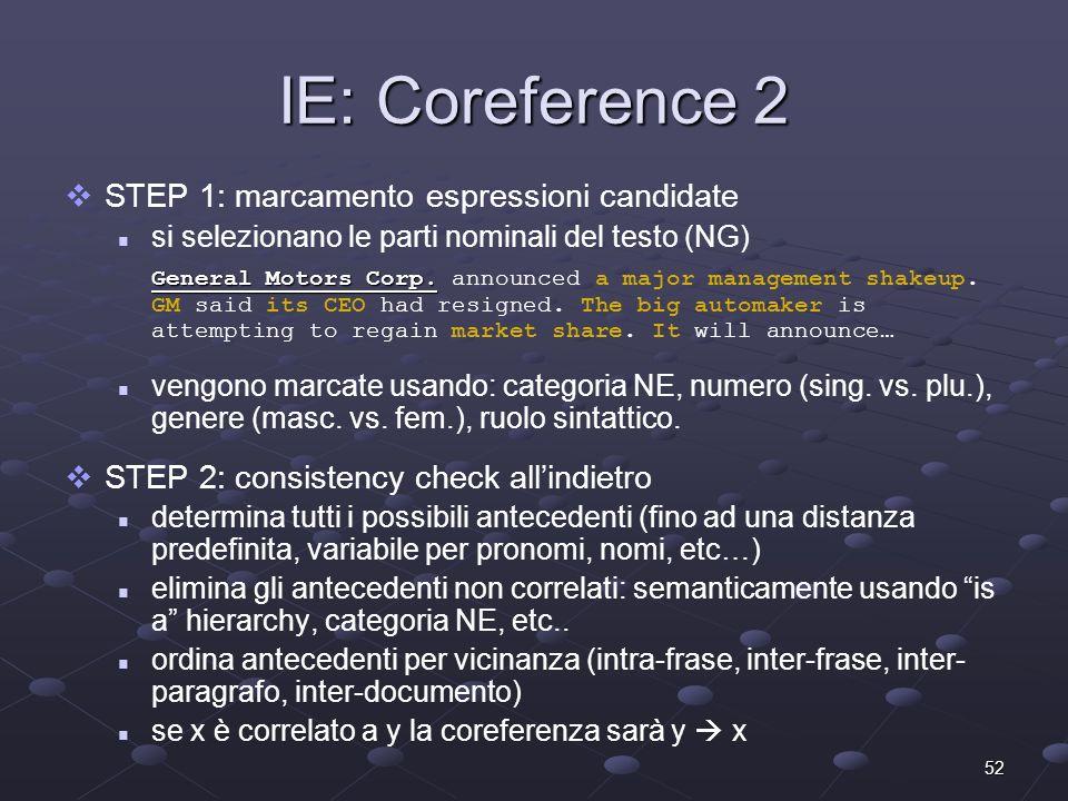 52 IE: Coreference 2 STEP 1: marcamento espressioni candidate si selezionano le parti nominali del testo (NG) General Motors Corp. General Motors Corp