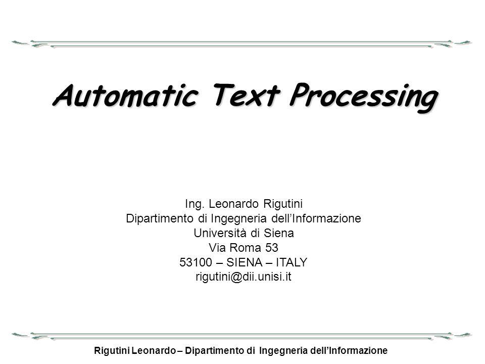 Rigutini Leonardo – Dipartimento di Ingegneria dellInformazione Vettore differenza Dati due punti (vettori) è possibile calcolare il vettore differenza: Quanto vale A-B .