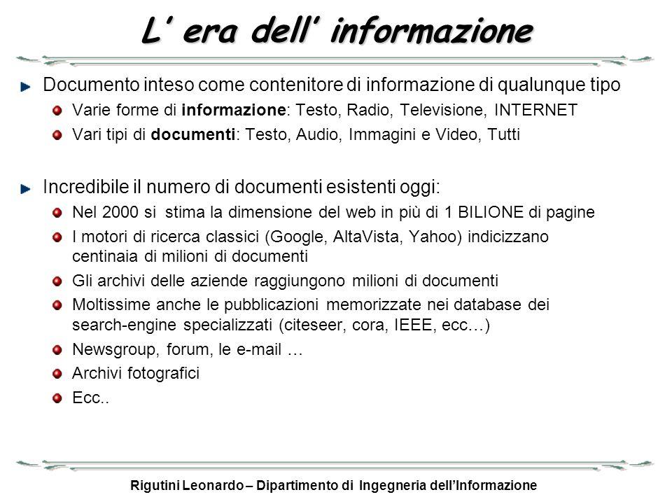 Rigutini Leonardo – Dipartimento di Ingegneria dellInformazione L era dell informazione Documento inteso come contenitore di informazione di qualunque
