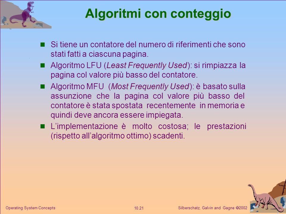 Silberschatz, Galvin and Gagne 2002 10.20 Operating System Concepts Algoritmo di sostituzione delle pagine Seconda Chance