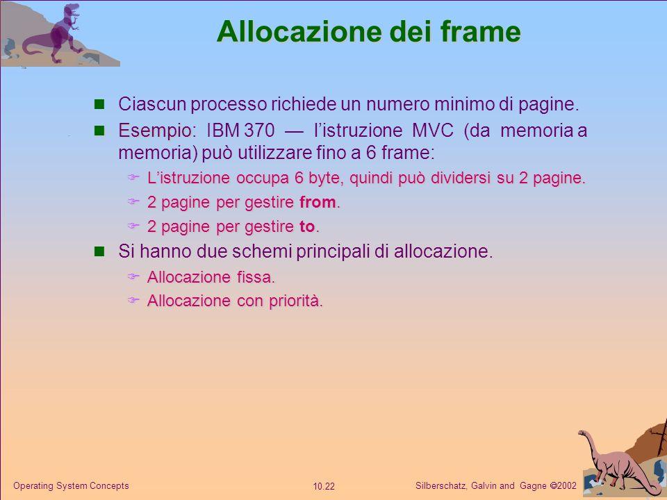 Silberschatz, Galvin and Gagne 2002 10.21 Operating System Concepts Algoritmi con conteggio Si tiene un contatore del numero di riferimenti che sono s