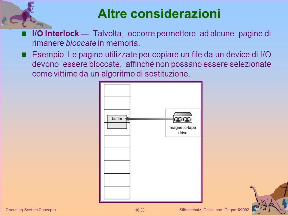 Silberschatz, Galvin and Gagne 2002 10.32 Operating System Concepts Altre considerazioni Struttura dei programmi Struttura dei programmi A[ ] [ ] = ne