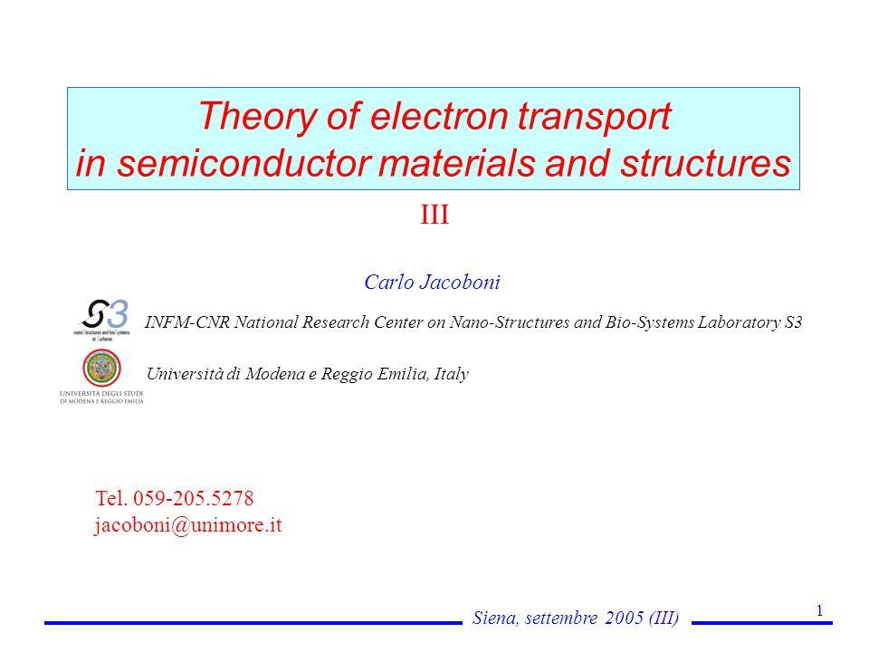 Siena, settembre 2005 (III) 2 CONTENTS 1.Un po di storia 2.Le origini della meccanica quantistica 3.La fisica quantistica ed effetti quantistici 4.Cristalli, stati di Bloch, bande di energia 5.Dinamica pseudo-classica 6.Metalli, isolanti e semiconduttori.