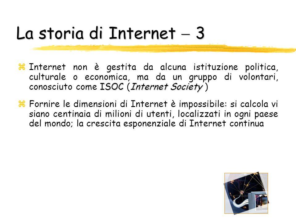 La storia diInternet 2 La storia di Internet 2 zI messaggi dovevano essere scomposti in pacchetti, ognuno dei quali in grado di raggiungere la propria