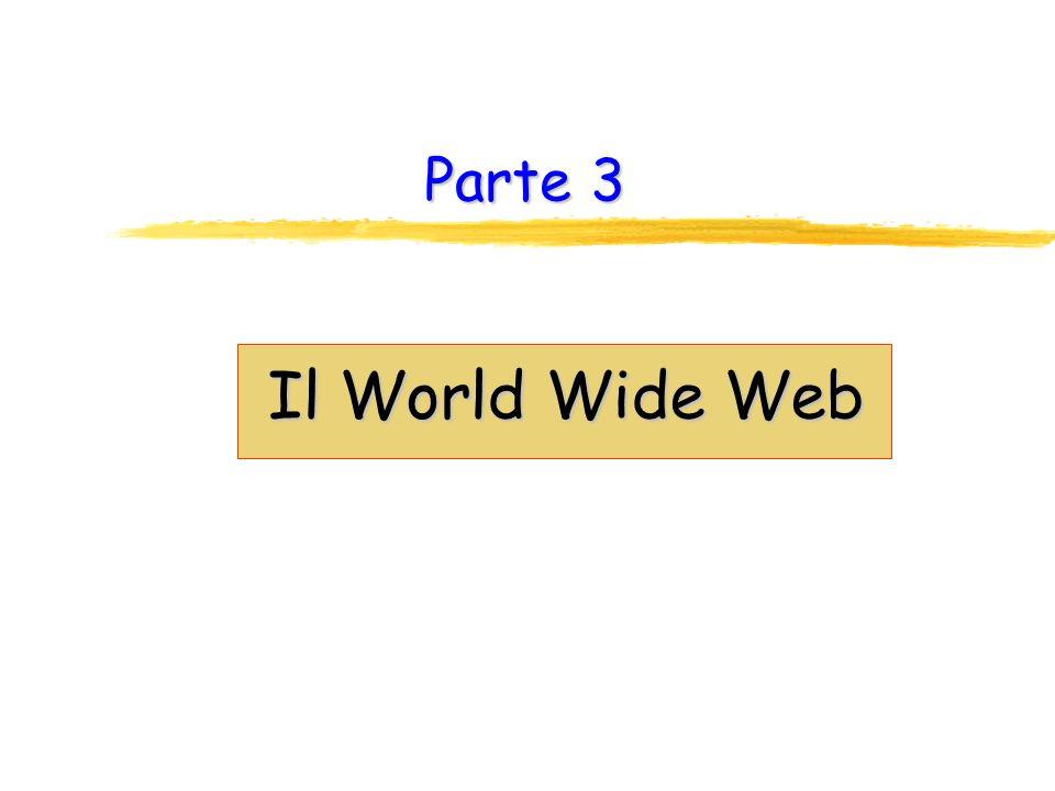 Internet: la diffusione 2 zNegli USA, lultima parte del DNS non identifica lo stato, ma il tipo di sito: commerciale (.biz,.com), universitario (.edu), governativo (.gov), militare (.mil), organizzazioni no profit (.org) telnet FTP File Transfer Protocol SMTP Simple Mail Transfer ProtocolWorld Wide Web HTTPHyperText Transfer Protocol zI principali servizi offerti (tramite TCP/IP) sono il telnet, per realizzare il login remoto, lFTP (File Transfer Protocol ) per il trasferimento di file da macchine remote, lSMTP (Simple Mail Transfer Protocol ) per la posta, ed il World Wide Web per la condivisione di informazione ipertestuale, che si avvale del protocollo HTTP (HyperText Transfer Protocol ) z1990 95: In italia si passa da 650 a 45000 host zLuglio 2000: 1574000 host in Italia e–mailWWW zAttualmente: Internet sta crescendo vertiginosamente (e sta cambiando) ad opera della più importante applicazione sviluppata dopo le–mail, il WWW