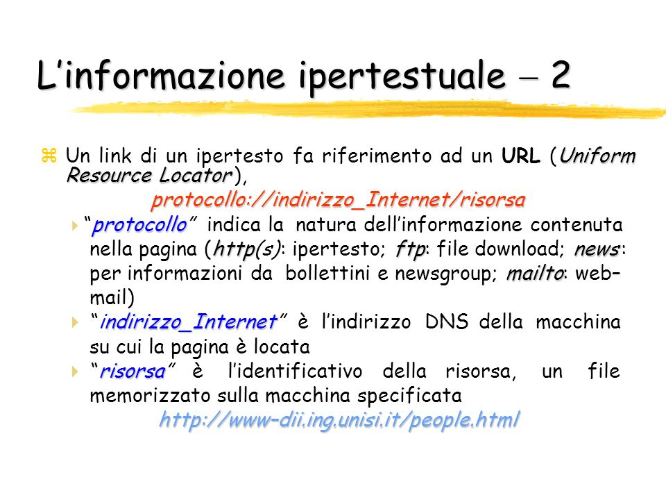 Linformazione ipertestuale 1 zIpertesto hyperlink pagina zIpertesto raccolta di documenti connessi da puntatori, gli hyperlink; un documento contenent