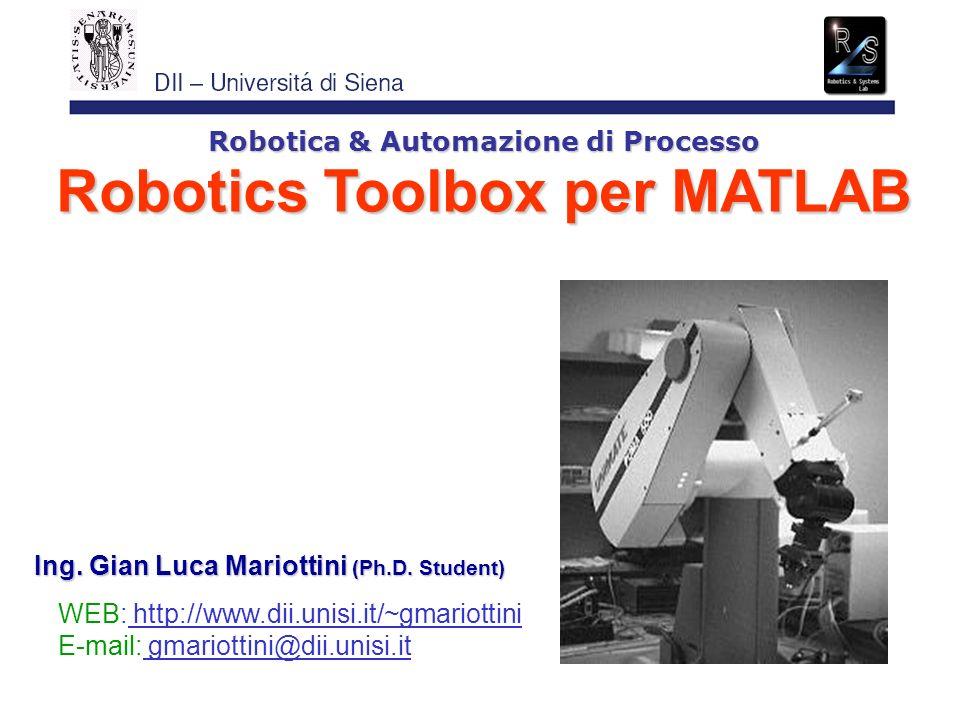 Robotica & Automazione di Processo Ing.Gian Luca Mariottini (Ph.D.