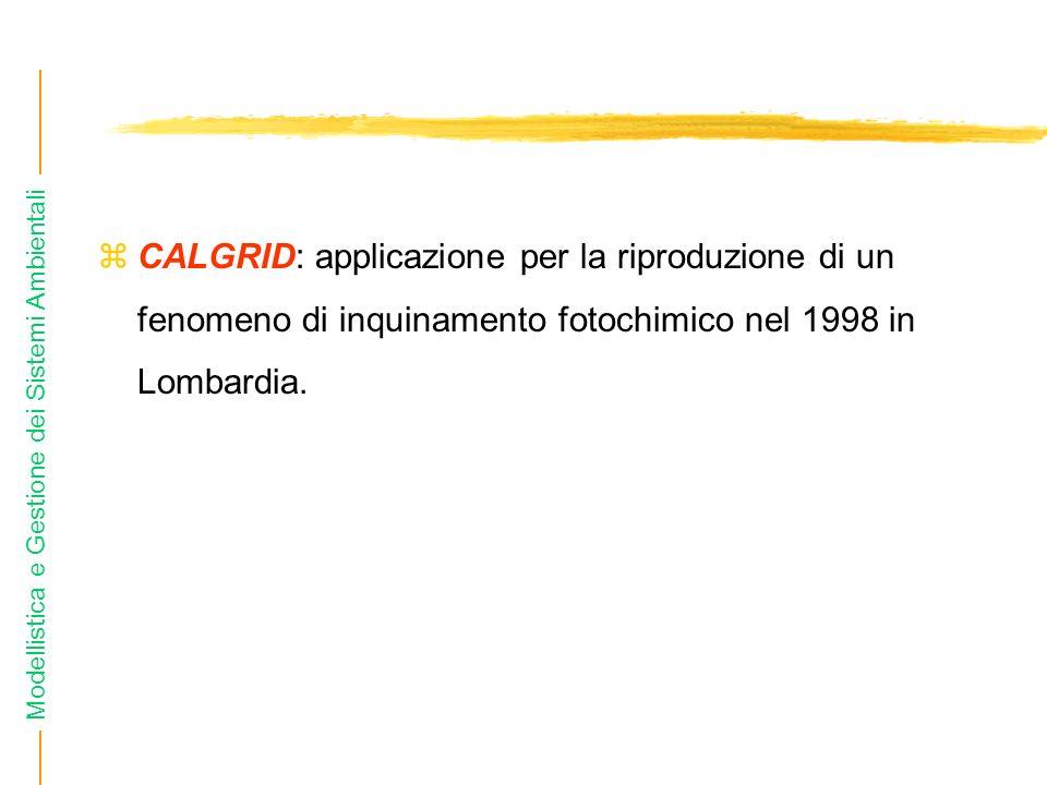 Modellistica e Gestione dei Sistemi Ambientali zCALGRID: applicazione per la riproduzione di un fenomeno di inquinamento fotochimico nel 1998 in Lomba