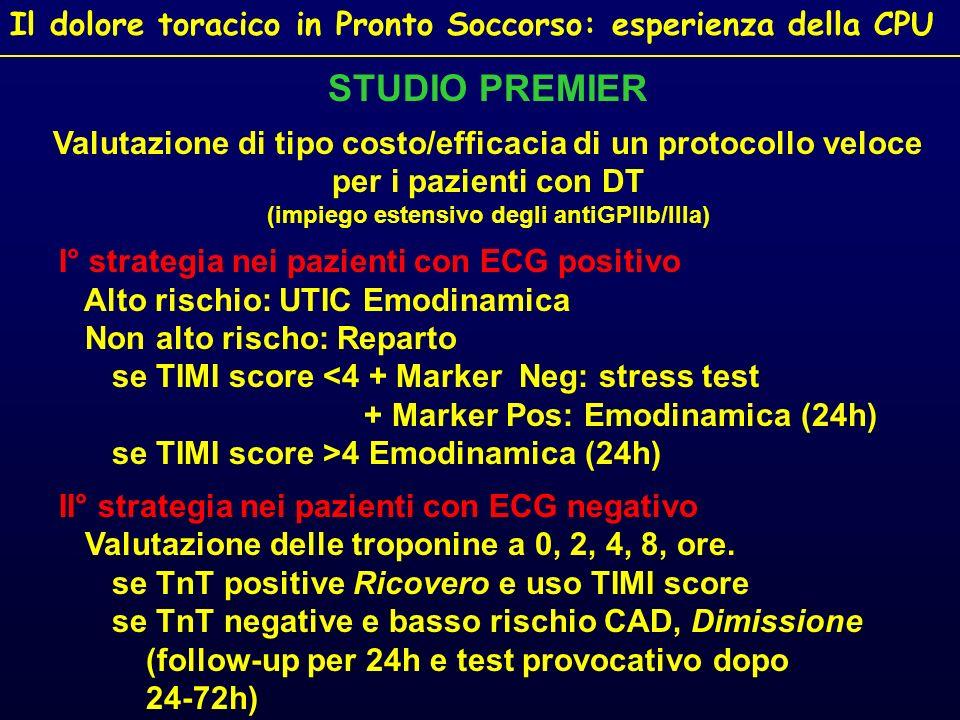 Il dolore toracico in Pronto Soccorso: esperienza della CPU STUDIO PREMIER Valutazione di tipo costo/efficacia di un protocollo veloce per i pazienti