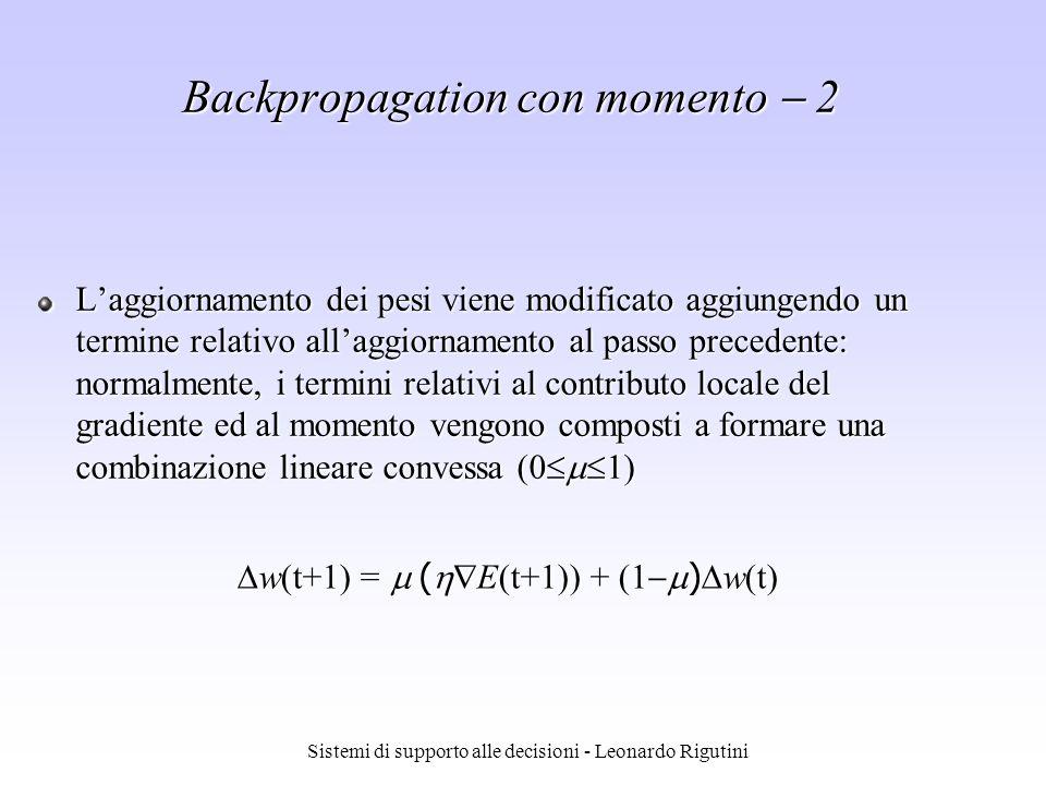 Sistemi di supporto alle decisioni - Leonardo Rigutini Laggiornamento dei pesi viene modificato aggiungendo un termine relativo allaggiornamento al pa
