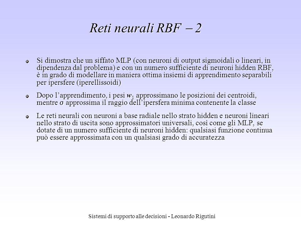 Sistemi di supporto alle decisioni - Leonardo Rigutini Si dimostra che un siffato MLP (con neuroni di output sigmoidali o lineari, in dipendenza dal p