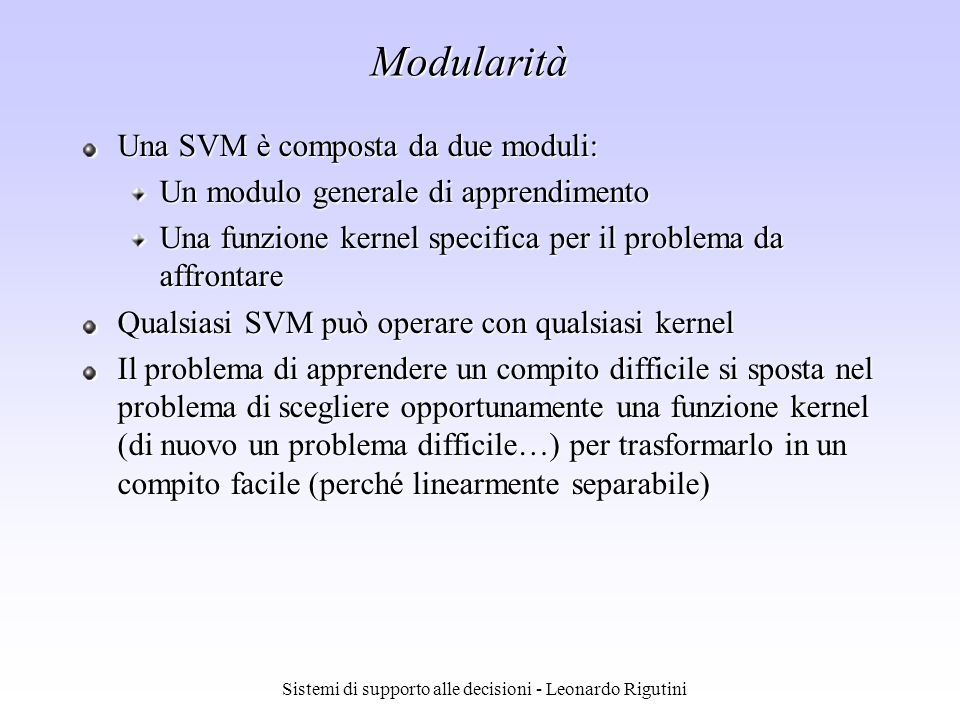 Sistemi di supporto alle decisioni - Leonardo Rigutini Come scegliere un classificatore SVM .