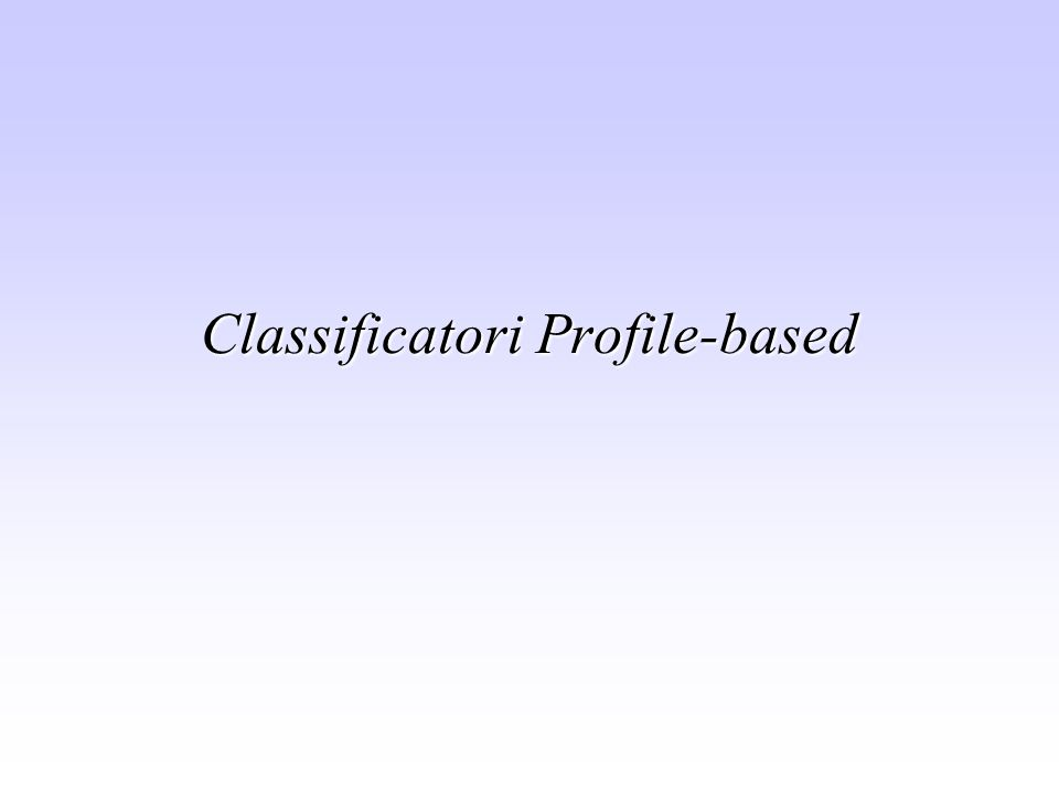 Classificatori Profile-based