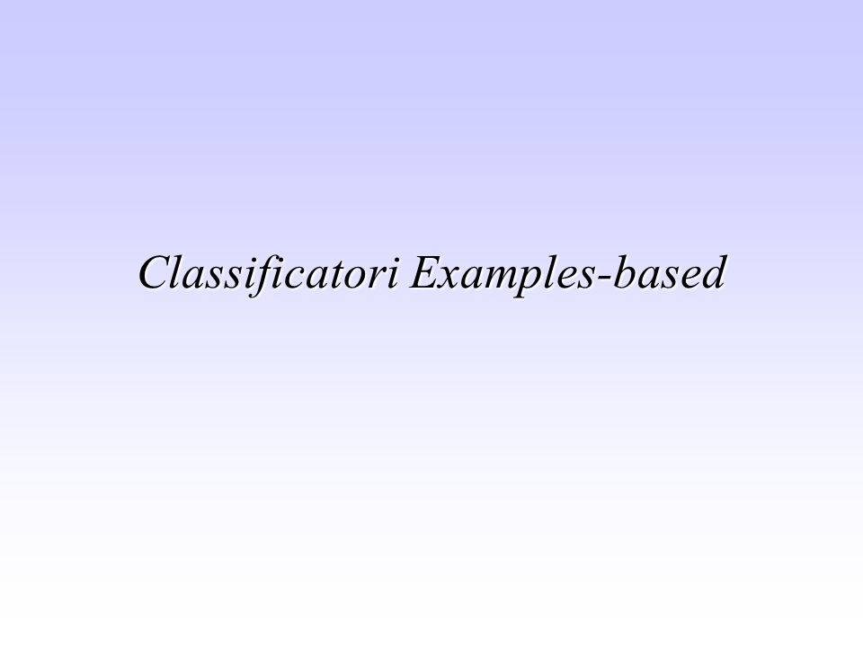Classificatori Examples-based
