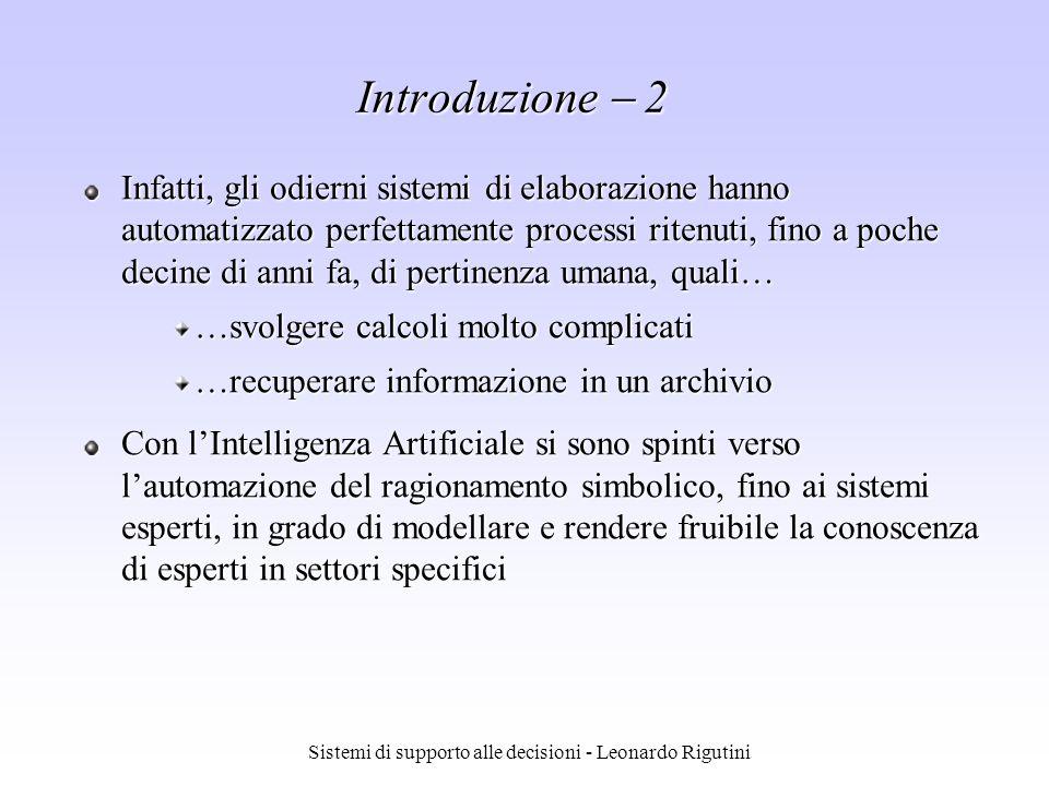 Sistemi di supporto alle decisioni - Leonardo Rigutini Infatti, gli odierni sistemi di elaborazione hanno automatizzato perfettamente processi ritenut