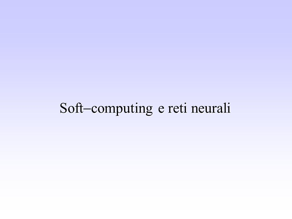 Soft computing e reti neurali