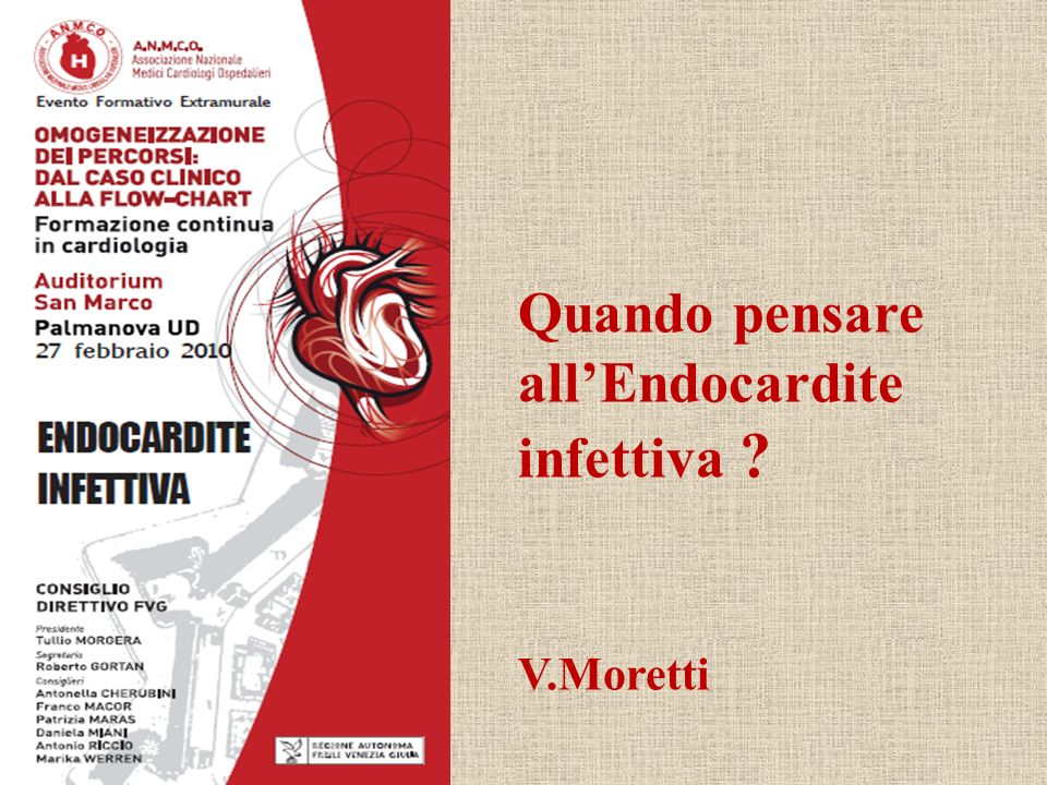 Quando pensare allEndocardite infettiva ? V.Moretti