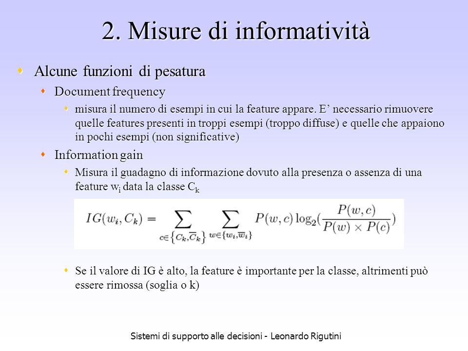 Sistemi di supporto alle decisioni - Leonardo Rigutini 2. Misure di informatività Alcune funzioni di pesatura Alcune funzioni di pesatura Document fre