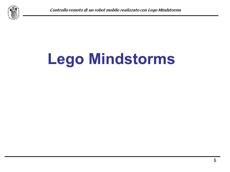 5 Lego Mindstorms Controllo remoto di un robot mobile realizzato con Lego Mindstorms
