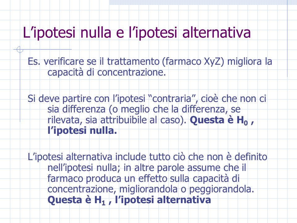 Lipotesi nulla e lipotesi alternativa Es.