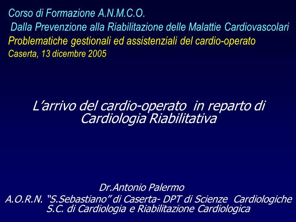 Corso di Formazione A.N.M.C.O. Dalla Prevenzione alla Riabilitazione delle Malattie Cardiovascolari Problematiche gestionali ed assistenziali del card