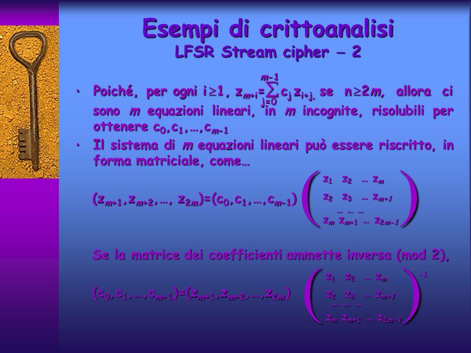 Poiché, per ogni i 1, z m+i = c j z i+j, se n 2m, allora ci Poiché, per ogni i 1, z m+i = c j z i+j, se n 2m, allora ci sono m equazioni lineari, in m