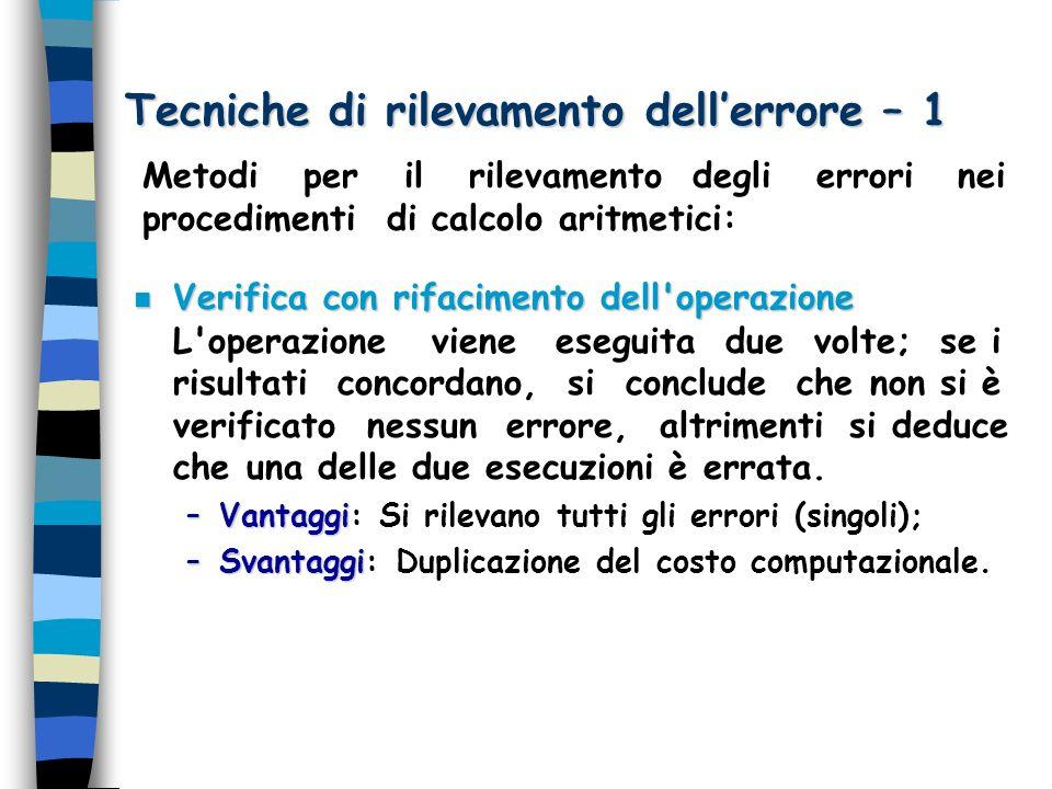 Tecniche di rilevamento dellerrore – 1 Verifica con rifacimento dell'operazione Verifica con rifacimento dell'operazione L'operazione viene eseguita d