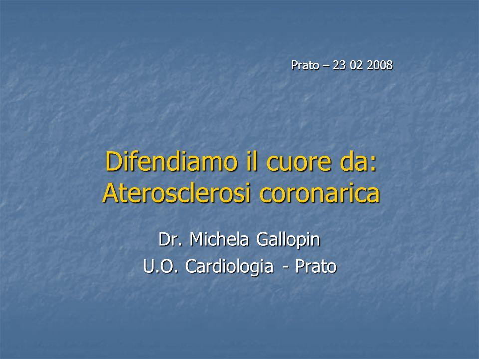 Difendiamo il cuore da: Aterosclerosi coronarica Dr.