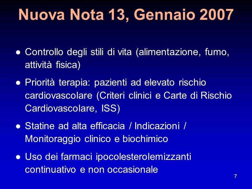 38 Le note alla NOTA AIFA 13 Inoltre, né le carte, né il testo della nota 13 definiscono a partire da quale valore di colesterolemia un soggetto possa essere definito ipercolesterolemico.