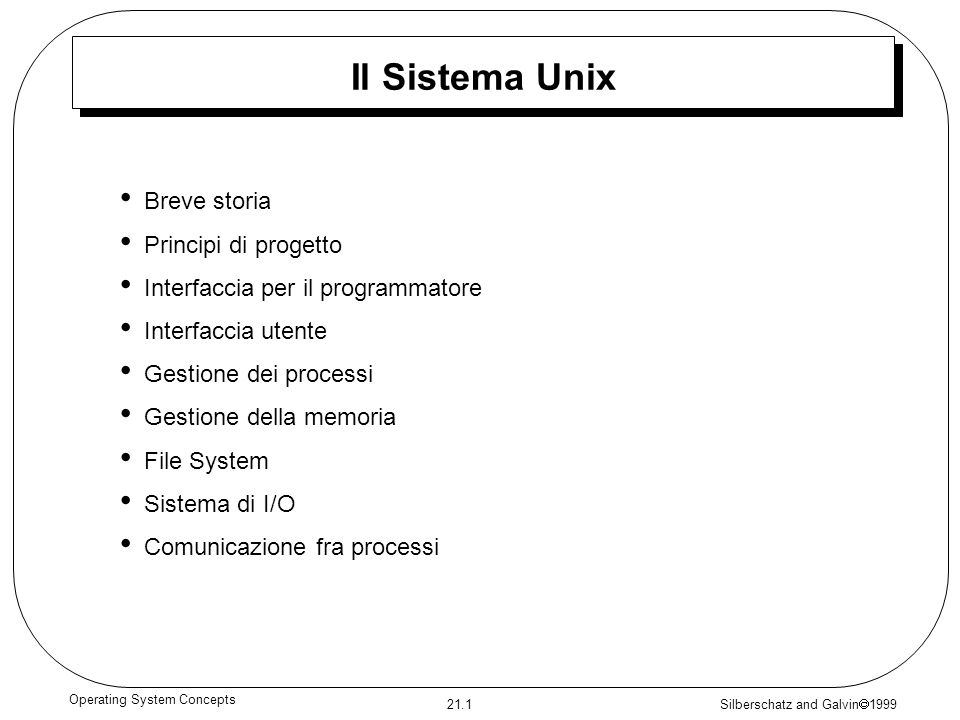 Silberschatz and Galvin 1999 21.12 Operating System Concepts System call di gestione dei processi