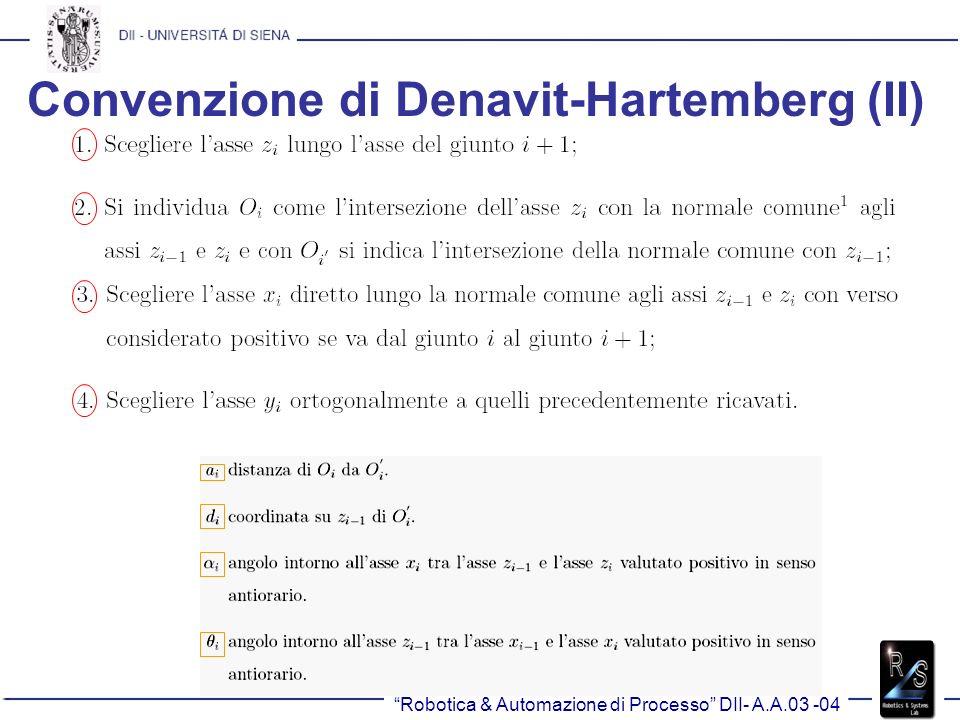 Robotica & Automazione di Processo DII- A.A.03 -04 Convenzione di Denavit-Hartemberg (II)