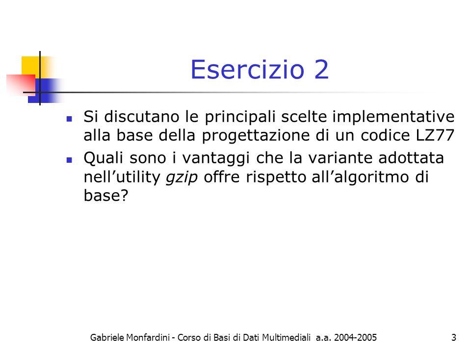 Gabriele Monfardini - Corso di Basi di Dati Multimediali a.a. 2004-20053 Esercizio 2 Si discutano le principali scelte implementative alla base della