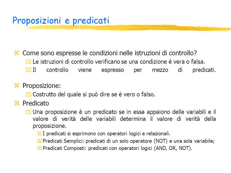 Proposizioni e predicati zCome sono espresse le condizioni nelle istruzioni di controllo.