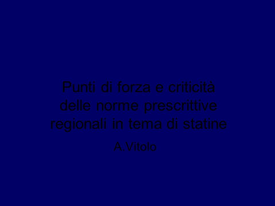 Punti di forza e criticità delle norme prescrittive regionali in tema di statine A.Vitolo