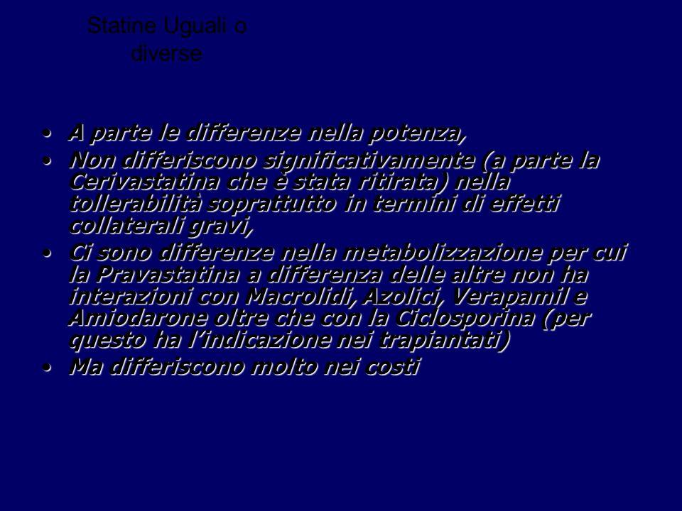 Statine Uguali o diverse A parte le differenze nella potenza,A parte le differenze nella potenza, Non differiscono significativamente (a parte la Ceri