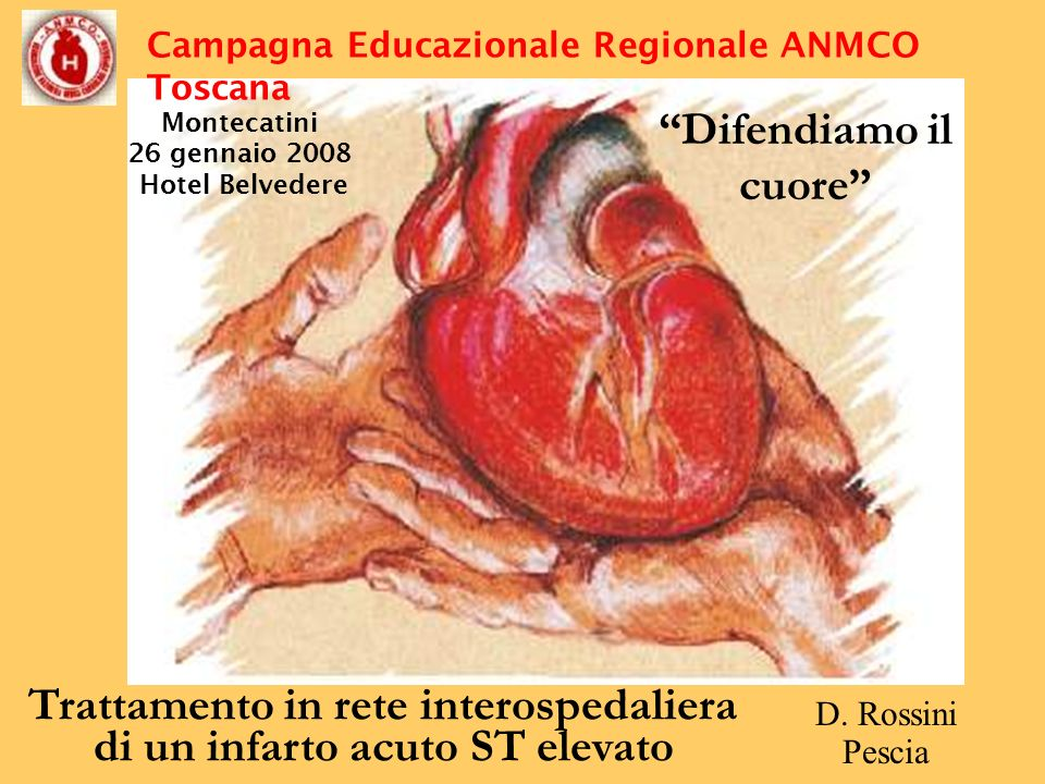Montecatini 26 gennaio 2008 Hotel Belvedere Campagna Educazionale Regionale ANMCO Toscana Difendiamo il cuore Trattamento in rete interospedaliera di