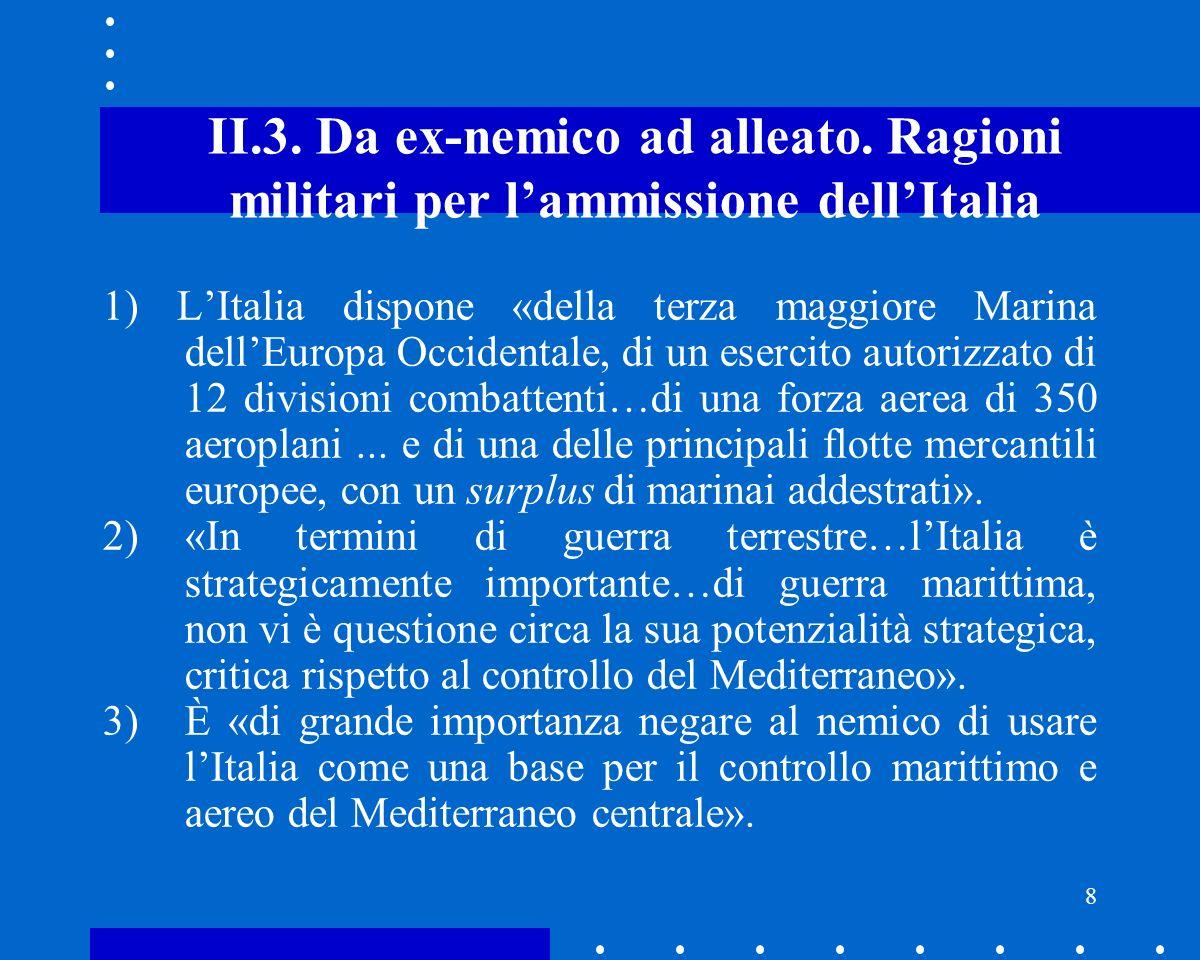 9 III.1.Linserimento nel contesto strategico atlantico.